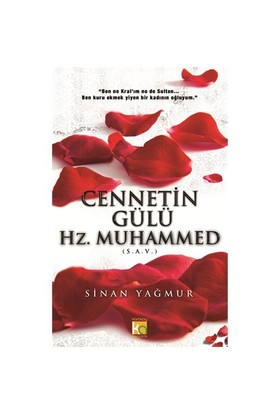 Cennetin Gülü Hz. Muhammed (S.A.V.)-Sinan Yağmur
