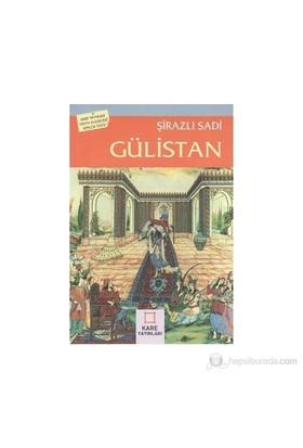 Gülistan - Şirazlı Şeyh Sadi