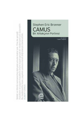 Camus / Bir Ahlakçının Portresi-Stephen Eric Bronner