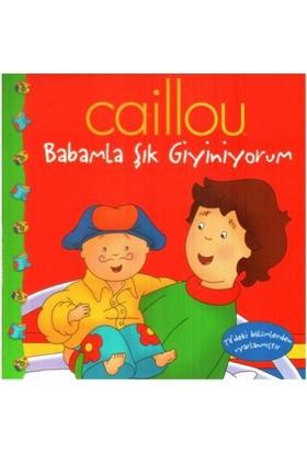 Caillou - Babamla Şık Giyiniyorum