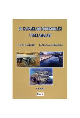 Su Kaynakları Mühendisliği Uygulamaları - Necati Ağıralioğlu