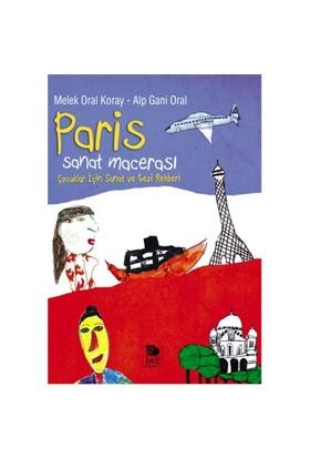 Paris Sanat Macerası - (Çocuklar İçin Sanat Ve Gezi Rehberi)-Melek Oral Koray