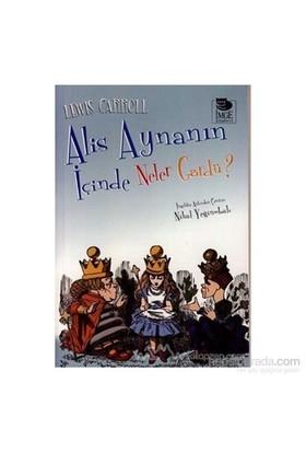 Alis Aynanın İçinde Neler Gördü-Lewis Carroll