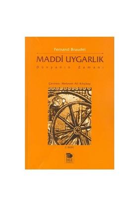 Maddi Uygarlık - Dünyanın Zamanı-Fernand Braudel