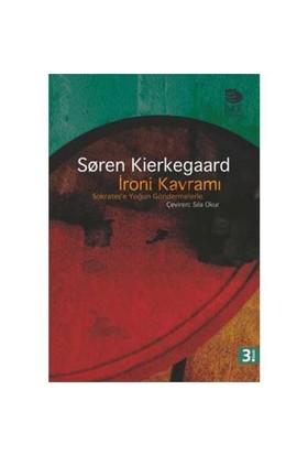 İroni Kavramı - Sokrates'e Göndermelerle - Sören Kierkegaard