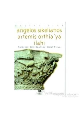 Artemis Orthia'Ya İlahi Başyapıtlar-Angelos Sikelianos