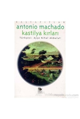 Kastilya Kırları (1907-1917)-Antonio Machado