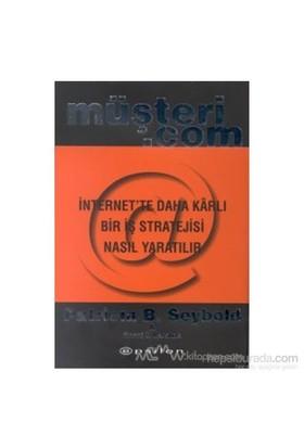 Müşteri.Com İnternet''te Daha Karlı Bir İş Stratejisi Nasıl Yaratılır (Ciltli)