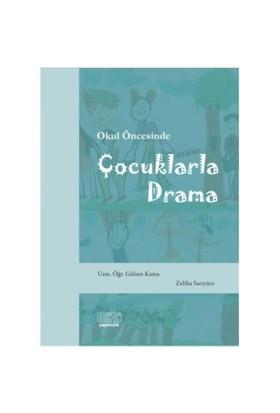 Okul Öncesinde Çocuklarla Drama - Zeliha Sarıyüce