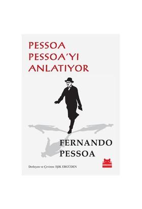 Pessoa Pessoa'Yı Anlatıyor-Fernando Pessoa
