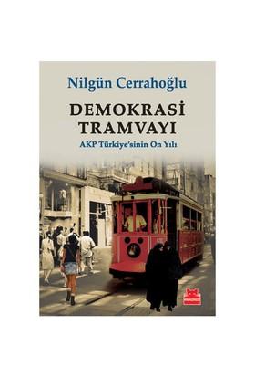Demokrasi Tramvayı - (Akp Türkiyesinin On Yıl)-Nilgün Cerrahoğlu