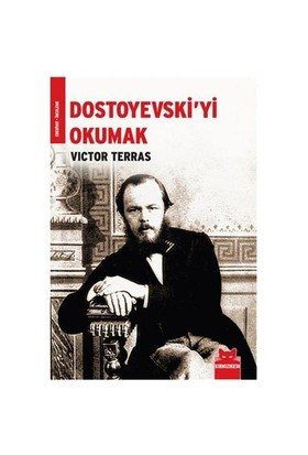 Dostoyevski'Yi Okumak-Victor Terras
