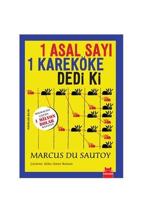 1 Asal Sayı Bir Kareköke Dedi ki - Marcus Du Sautoy