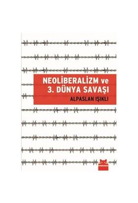 Neoliberalizm Ve 3. Dünya Savaşı-Alpaslan Işıklı