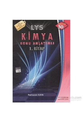 Esen LYS Kimya Konu Anlatımlı 1.Kitap - Ramazan Kaya