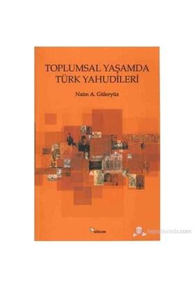 Toplumsal Yaşamda Türk Yahudileri-Naim A. Güleryüz