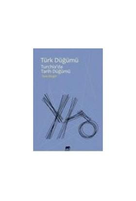 Türk Düğümü: Turchiada Tarih Düğümü-İlyaz Bingül