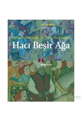 Hacı Beşir Ağa - Osmanlı Sarayının En Ünlü Haremağası-Jane Hathaway