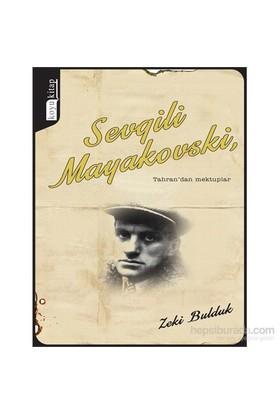 Sevgili Mayakovski,-Zeki Bulduk