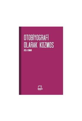 Otobiyografi Olarak Kozmos-Atila Ataman
