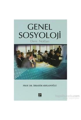 Genel Sosyoloji Ders Notları-İbrahim Arslanoğlu