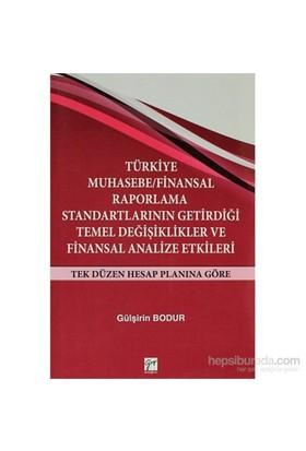 Türkiye Muhasebe / Finansal Raporlama Standartlarının Getirdiği Temel Değişiklikler Ve Finansal Analize Etkileri-Gülşirin Bodur