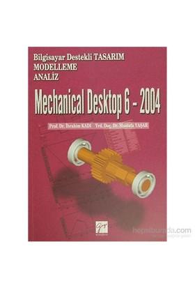 Mechanical Desktop 6 - 2004 - Bilgisayar Destekli Tasarım Modelleme Analiz - Mustafa Yaşar