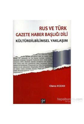 Rus Ve Türk Gazete Haber Başlığı Dili Kültürdilbilimsel Yaklaşım-Olena Kozan