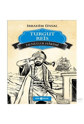 Turgut Reis- Denizler Hâkimi-İbrahim Ünsal