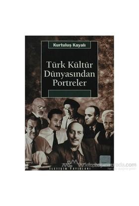 Türk Kültür Dünyasından Portreler-Kurtuluş Kayalı