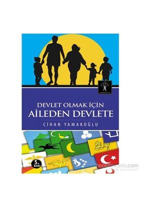 Devlet Olmak İçin Aileden Devlete-Cihan Yamakoğlu
