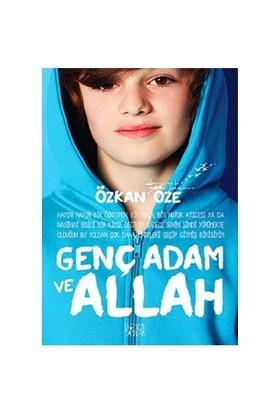 Genç Adam Ve Allah - Özkan Öze
