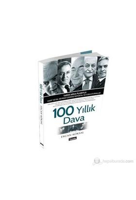 100 Yıllık Dava-Ercan Köksal