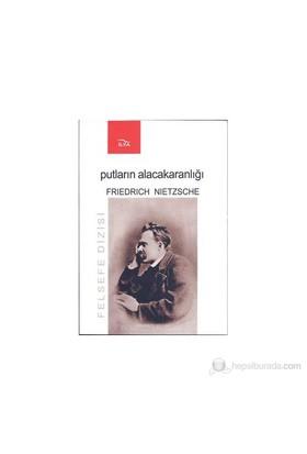 Putların Alacakaranlığında-Friedrich Wilhelm Nietzsche