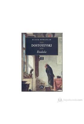 Budala Cilt -1-Fyodor Mihayloviç Dostoyevski