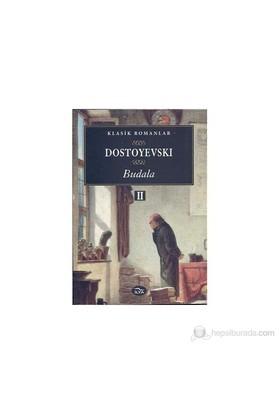 Budala 2.Cilt-Fyodor Mihayloviç Dostoyevski