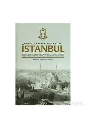 Osmanlı Kaynaklarına Göre İstanbul (Ciltli)-Ahmet Nezih Galitekin