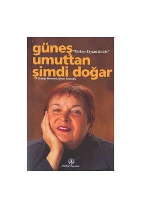 Güneş Umuttan Şimdi Doğar - Türkan Saylan