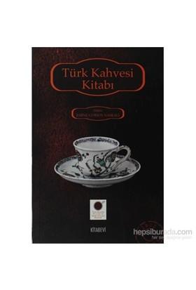 Türk Kahvesi Kitabı - Emine Gürsoy Naskali