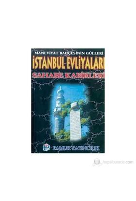 İstanbul Evliyaları Sahabe Kabirleri (Evliya-001)-Rahmi Serin
