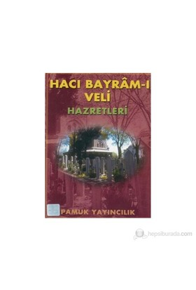 Hacı Bayram-I Veli Hazretleri (Evliya-006)