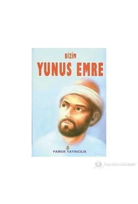 Bizim Yunus Emre (Evliya-009)