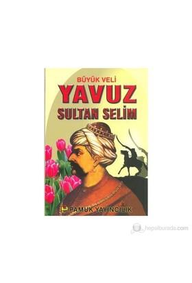 Büyük Veli Yavuz Sultan Selim (Evliya-008)-Kolektif