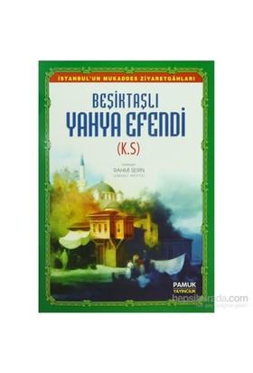 Beşiktaşlı Yahya Efendi (Evliya-010/P13)-Rahmi Serin