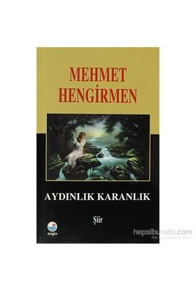 Aydınlık Karanlık Şiirler-Mehmet Hengirmen