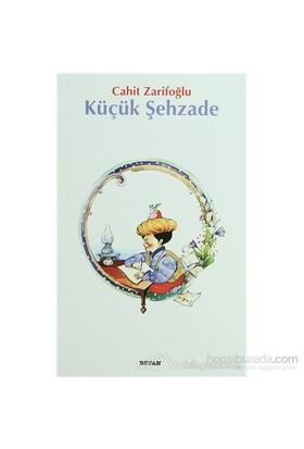Küçük Şehzade - Cahit Zarifoğlu