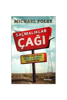 Saçmalıklar Çağı - Michael Foley