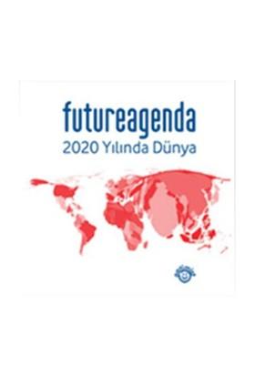 Future Agenda - 2020 Yılında Dünya