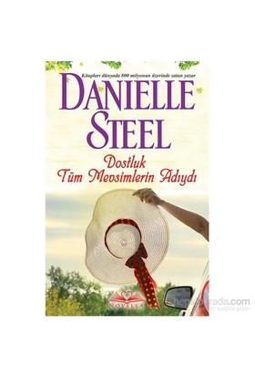 Dostluk Tüm Mevsimlerin Adıydı-Danielle Steel