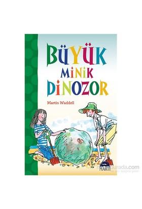 Büyük Minik Dinozor-Martin Waddell